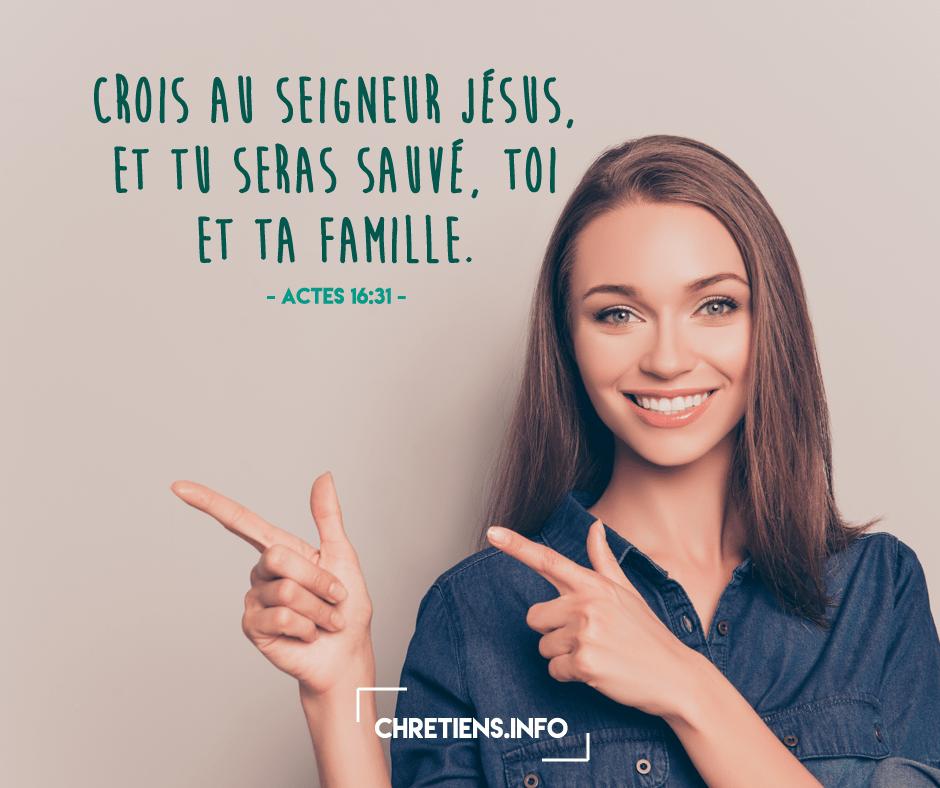 Crois au Seigneur Jésus et tu seras sauvé !