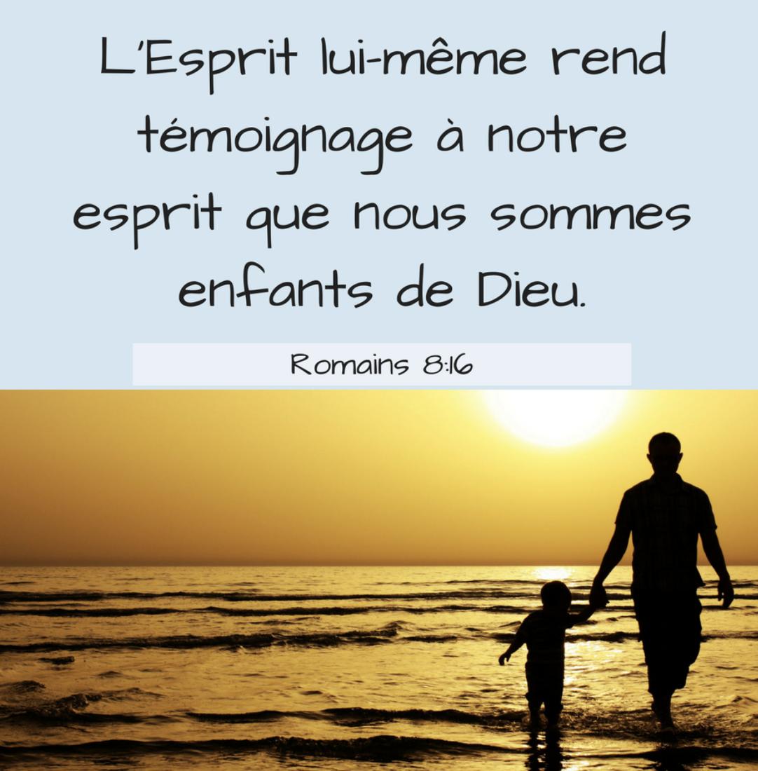 L'Esprit lui-même rend témoignage à notre esprit que nous sommes enfants de  Dieu - Romains 8:16 - Méditations quotidiennes - Journal Chrétien