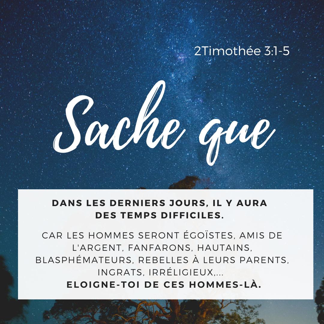 """""""Sache que, dans les derniers jours, il y aura des temps difficiles"""" (2 Timothée 3:1)"""