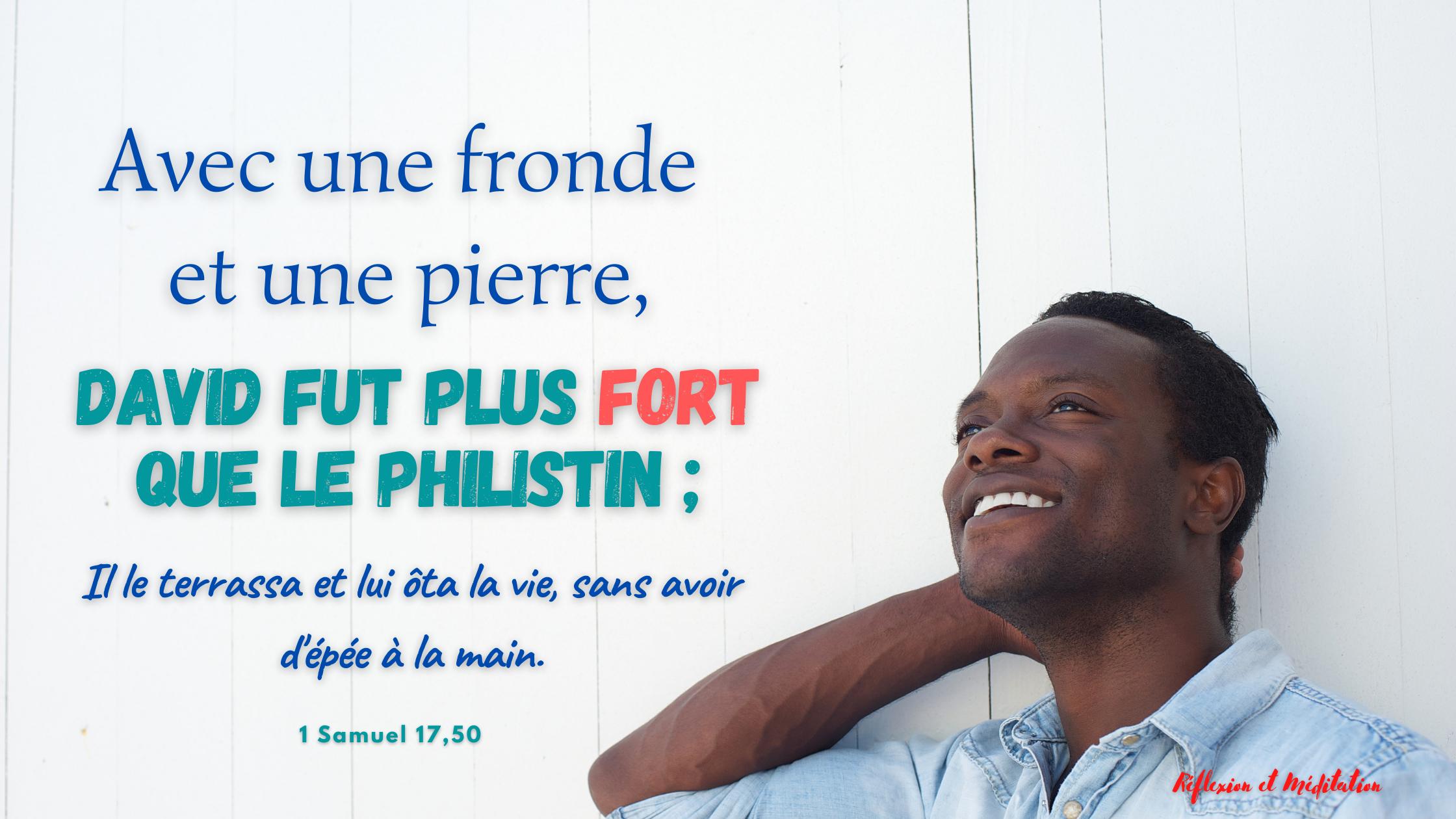 Avec une fronde et une pierre, David fut plus fort que le Philistin - 1 Samuel 17,50